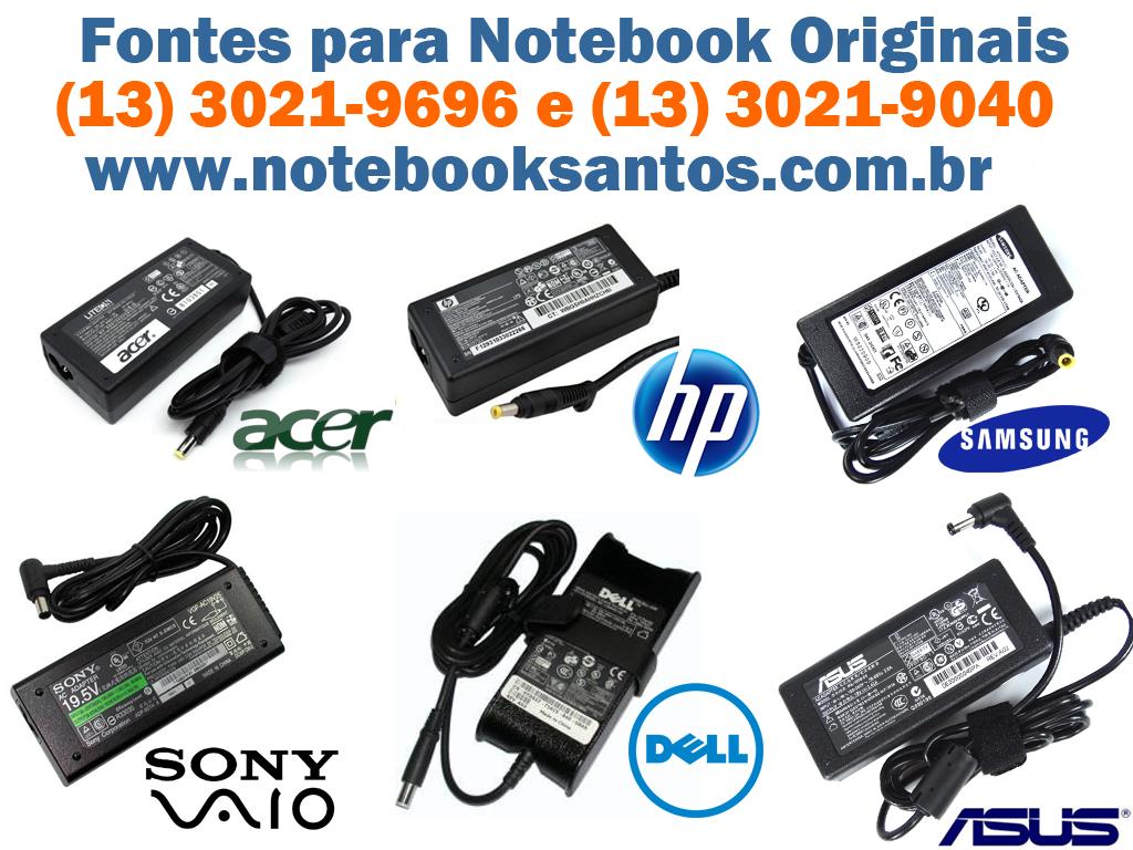 Fontes originais para notebooks Acer Aspire, ASUS, Dell, Compaq, HP, HP Mini, Sony Vaio, Samsung em Santos!