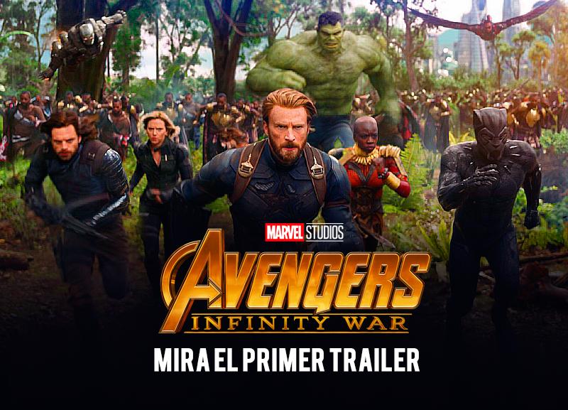Ve el primer Trailer de Avengers Infinity War