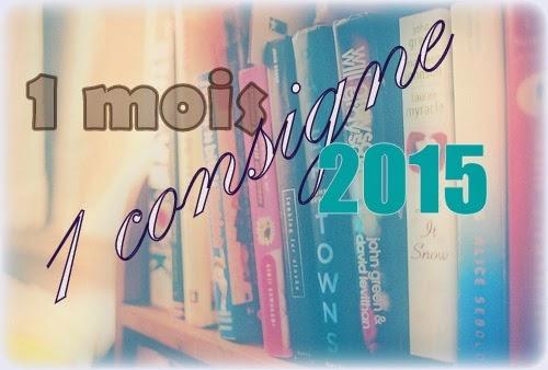 [CHALLENGE] Un mois une consigne, 2015 dans Rendez-vous et jeux livresques (challenges compris) Challenge