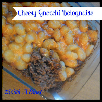 With A Blast : Cheesy Gnocchi Bolognaisse