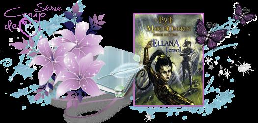 Le Pacte des Marchombres - Tome 2 : Ellana, L'Envol - de Pierre Bottero.