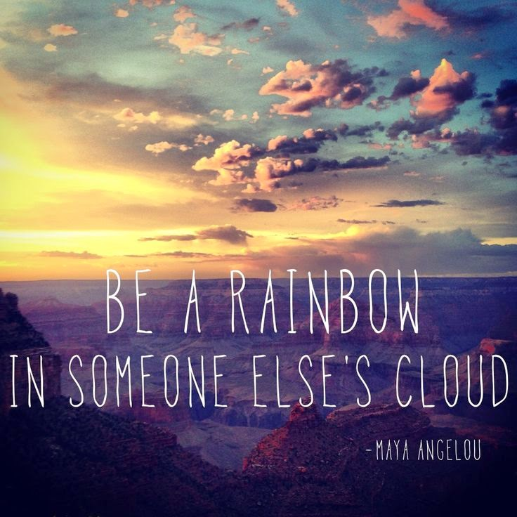 Be A Rainbow In Someone Else's Cloud. | SpicyPinkInspirations.com