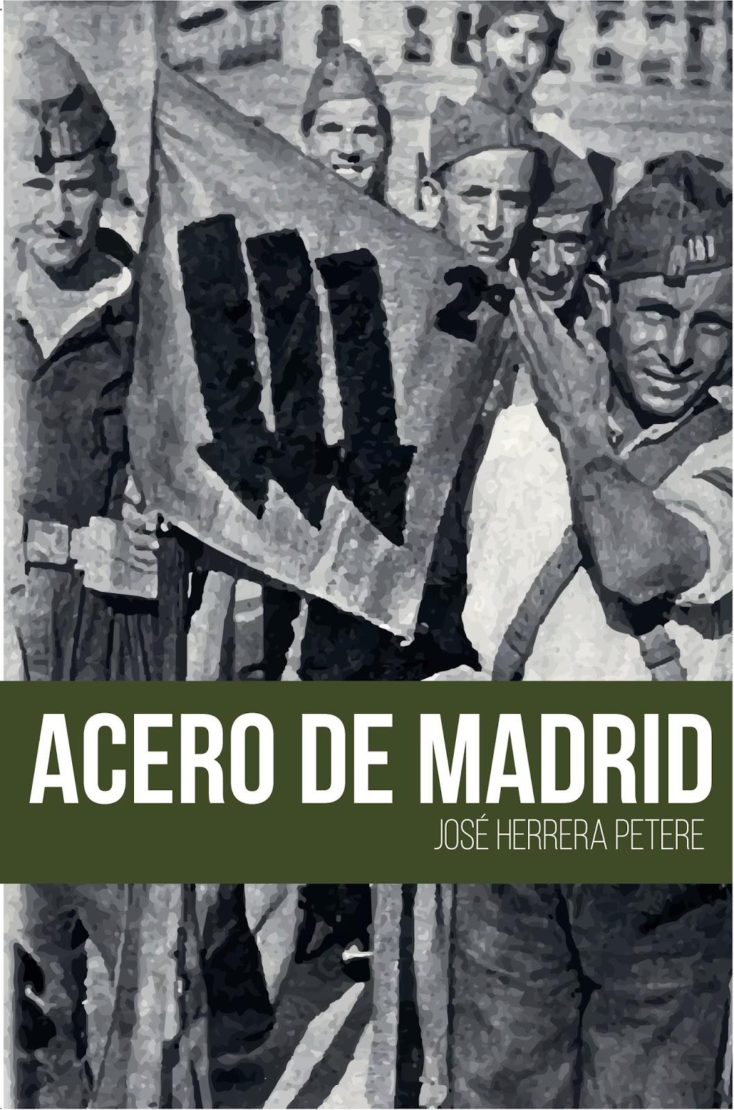 ACERO DE MADRID. José Herrera Petere