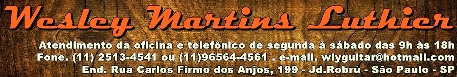 Wesley Martins Luthier