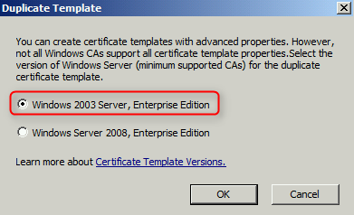 Terry lus blog duplicating all certificate templates and ca on duplicate template window select windows 2003 server enterprise edition and then click ok yadclub Gallery