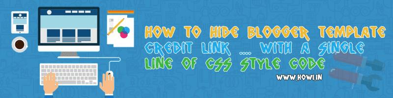 Hide Blogger Template Credit Link