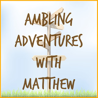 Ambling Adventures with Matthew Series