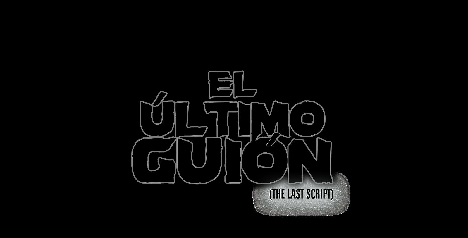 EL ÚLTIMO GUIÓN