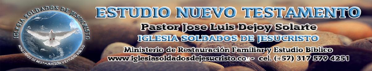 NUEVO TESTAMENTO: PASTOR JOSE LUIS DEJOY:
