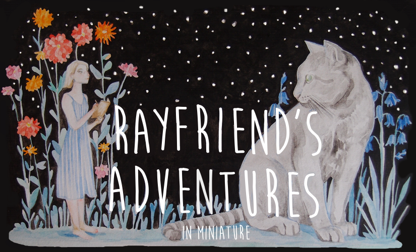 Rayfriend's Adventures in Miniature