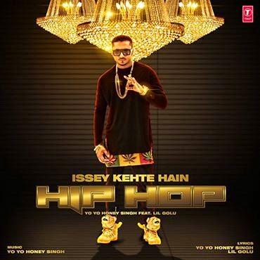 Issey Kehte Hai Hip Hop lyrics - Yo Yo Honey Singh