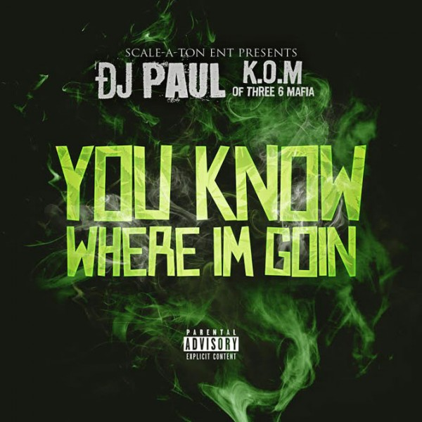 DJ PAUL KOM - YOU KNOW WHERE I'M GOIN