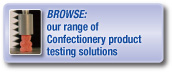 Browse our range of confectionery product testing solutions