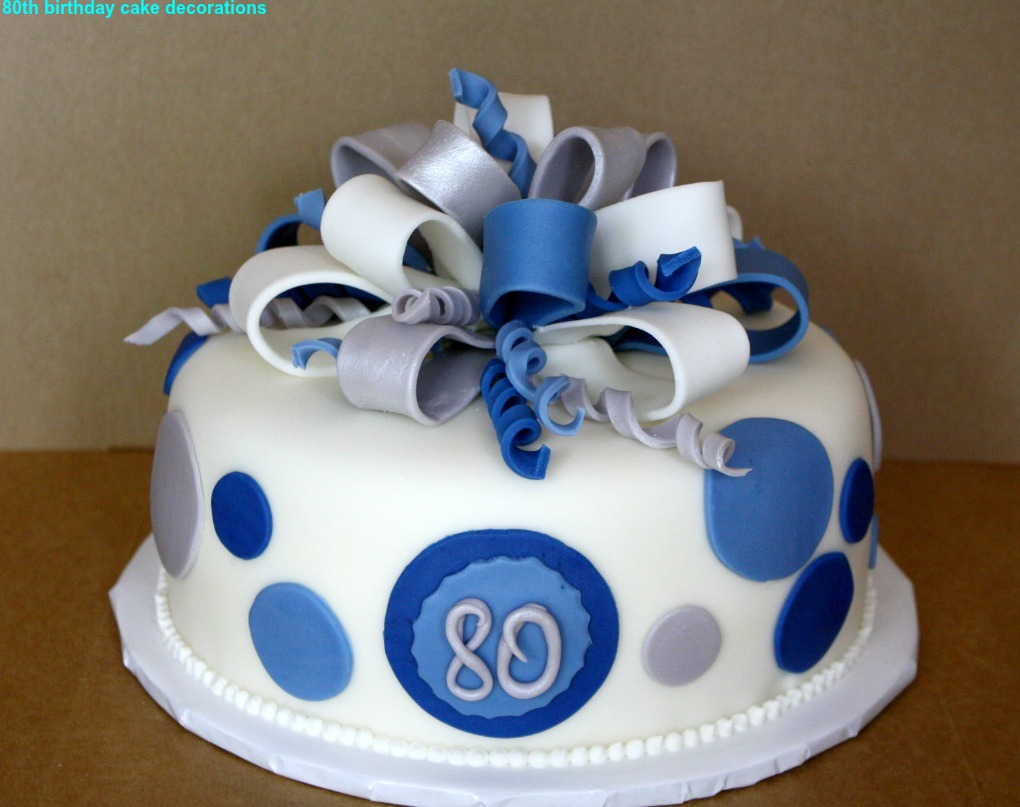 Best 80th Birthday Cake Decorations 2015