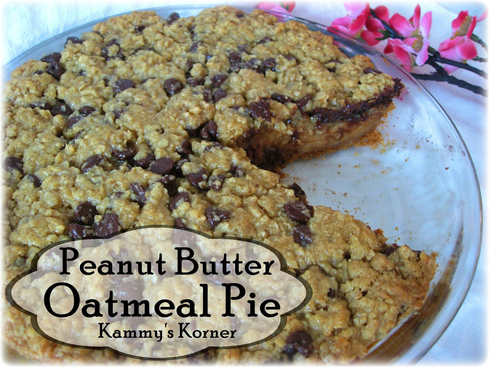 Kammy's Korner: {Chocolate Chip} Peanut Butter Oatmeal Pie