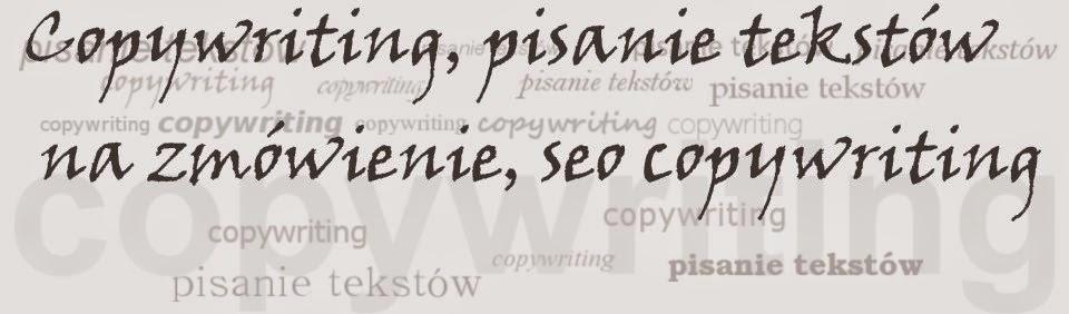 Copywriting, pisanie tekstów na zamówienie, seo copywriting.