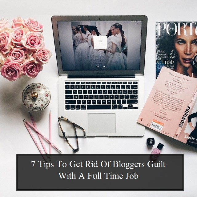 7 tips to get rid of bloggers guilt