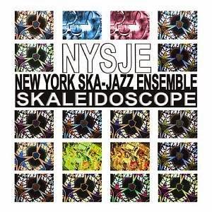 NEW YORK SKA-JAZZ ENSEMBLE - Skaleidoscope
