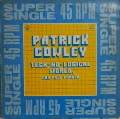 Patrick Cowley Con Paul Parker Tech No Logical World