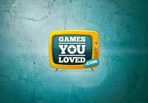 ... Advert ... Games You Loved