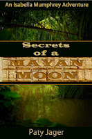 Secrets of a Mayan Moon, novel by author Paty Jeger