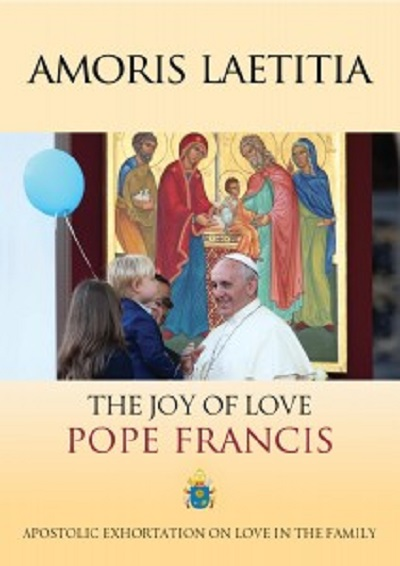 Pope Francis: THE POST-SYNODAL APOSTOLIC EXHORTATION AMORIS LÆTITIA - THE JOY OF LOVE IN THE FAMILY