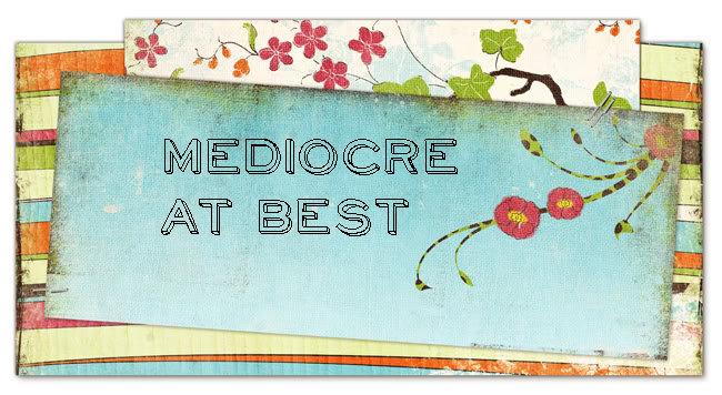 Mediocre at Best