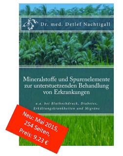 http://www.amazon.de/Mineralstoffe-Spurenelemente-unterstuetzenden-Behandlung-Erkrankungen/dp/1512235180/ref=sr_1_1?ie=UTF8&qid=1450725620&sr=8-1&keywords=Detlef+Nachtigall