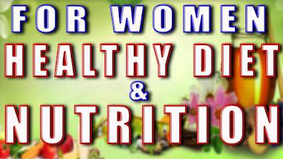 Tips of Healthy Diet and Nutrition for Women