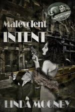 Malevolent Intent (Noir Fairy Tales, Bk. 2)