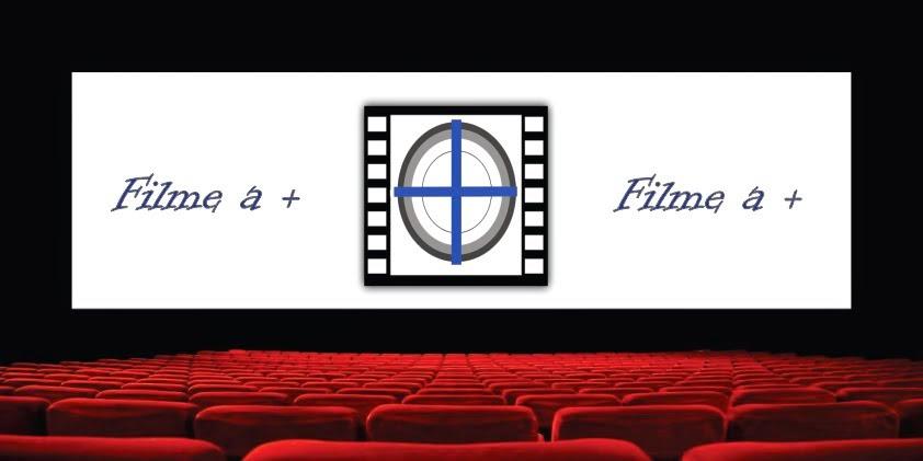 Filme a +