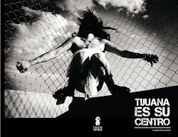 Tijuana es su centro (2011)