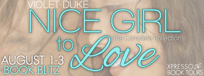 Nice Girl to Love by Violet Duke Book Blitz with Xpresso Book Tours.