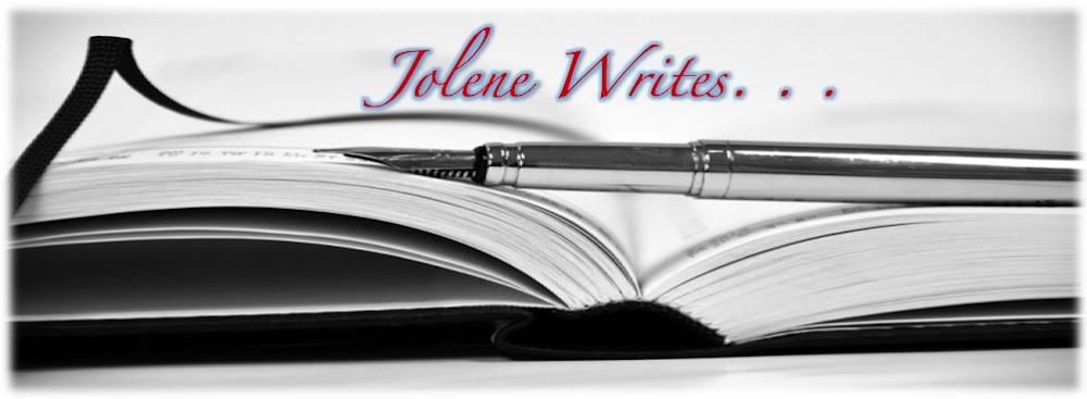 Jolene Writes. . .