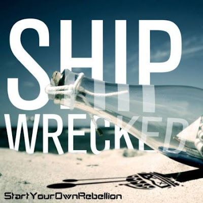 StartYourOwnRebellion - Shipwrecked