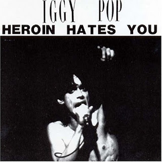 Iggy Pop - Heroin Hates You