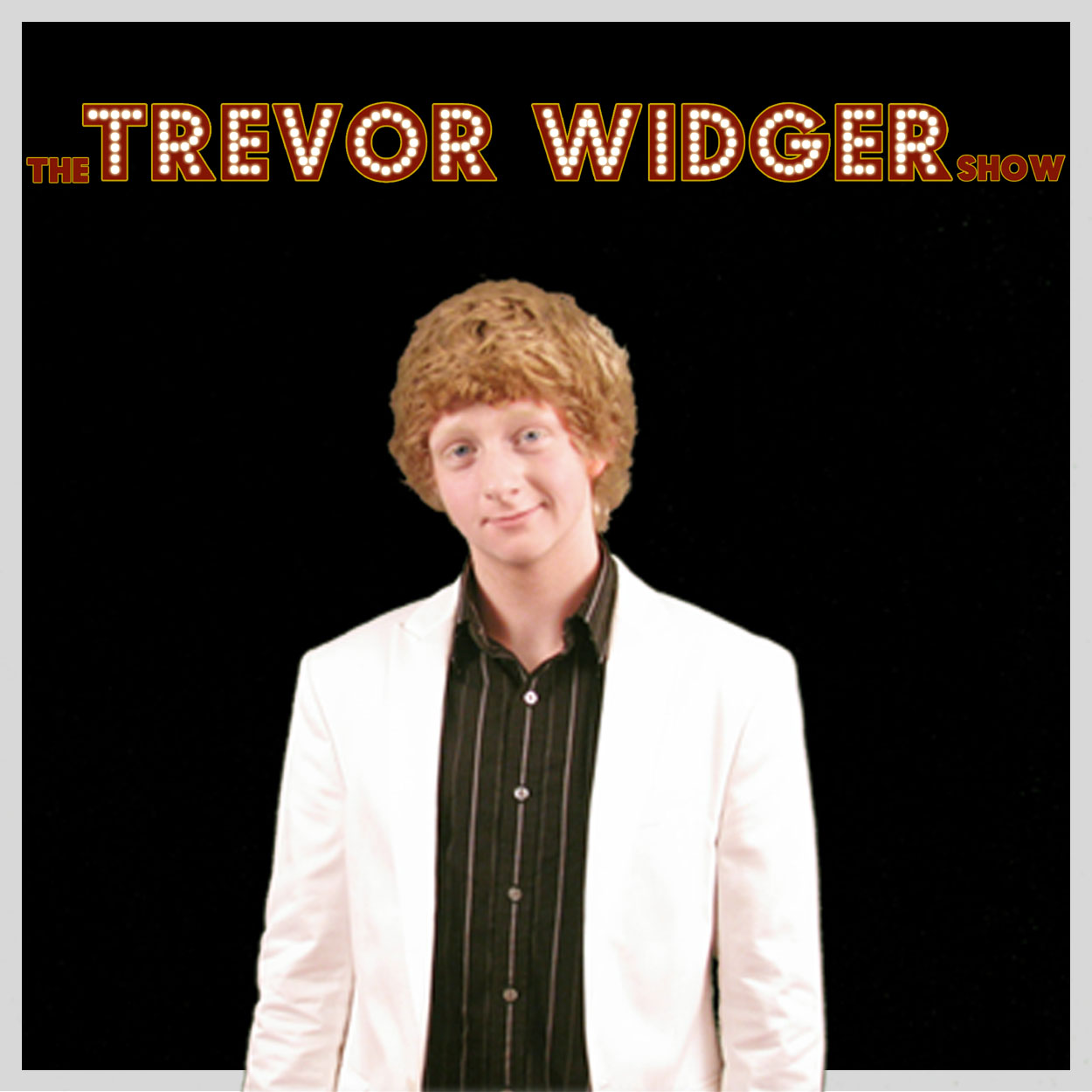 The Trevor Widger Show