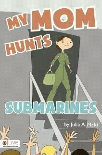 My Mom Hunts Submarines
