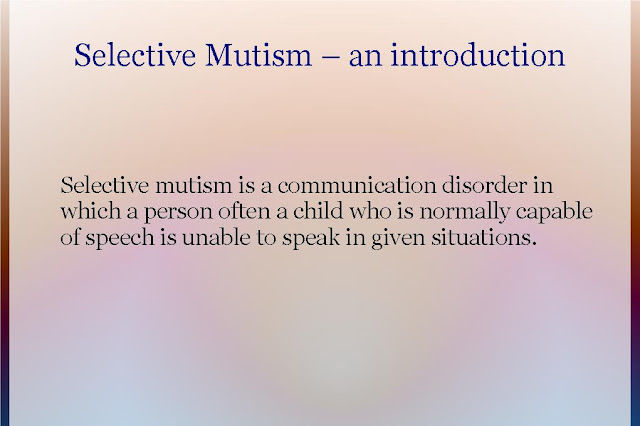 an overview of selective mutism essay Selective mutism is a childhood anxiety disorder children who suffer from selective mutism are unable to speak in most social situations even though there is no physical source.