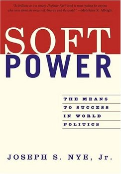 Soft Power (2004), by Joseph Nye Jr.