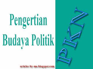 Pengertian Budaya Politik Pelajaran PKn