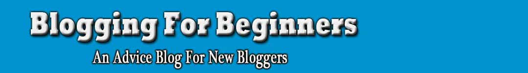 Blogging For Beginners | An Advice Blog For New Bloggers