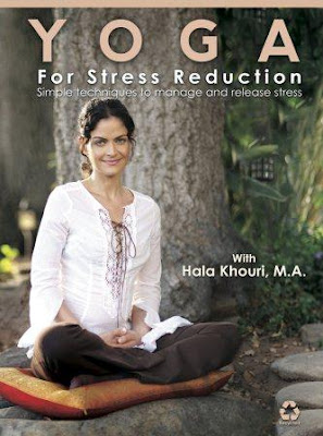 Yoga for Stress Reduction: Simple Techniques to Manage and Release Stress with Hala Khouri