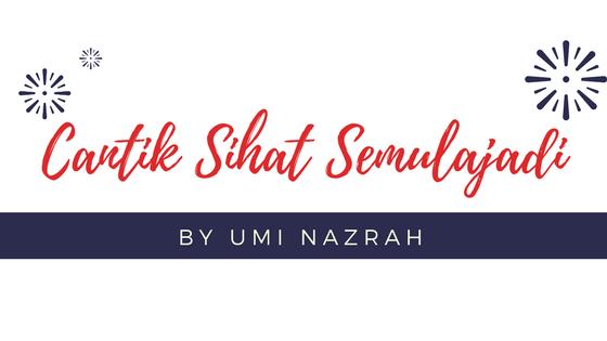 Cantik Sihat Semulajadi by Umi Nazrah - Pengedar Sah Shaklee