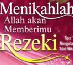 rezeki nikah, hadits tentang pernikahan, hadis tentang nikah, kumpulan hadits tentang pernikahan, hadits nabi tentang pernikahan, hadits tentang perkawinan