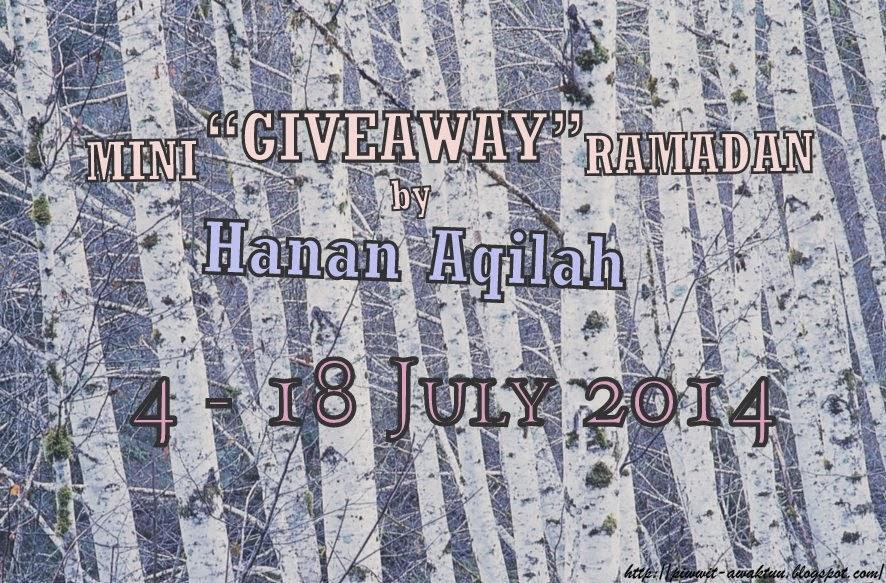 http://piwwit-awaktuu.blogspot.com/2014/07/mini-giveaway-ramadan-by-hanan-aqilah.html