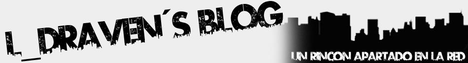 L_Draven´s Blog - Un rincón apartado en la red -