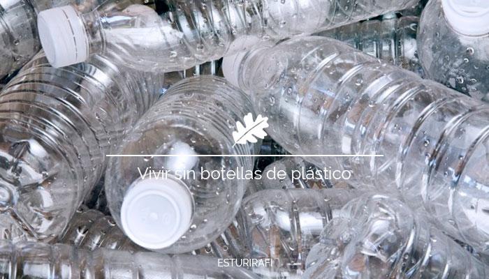 Vivir sin botellas de plástico