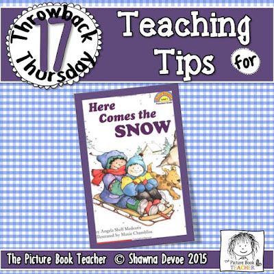 TBT - Here Comes the Snow teaching tips from The Picture Book Teacher.