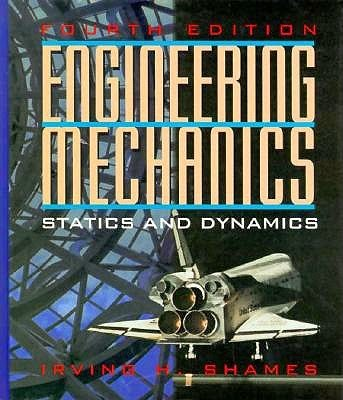 Engineering Mechanics: Statics and dynamics by Irving. H. Shames ebook/pdf free download